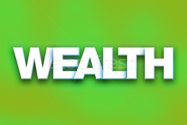 Wealth Concept Colorful Word Art Stock photo © enterlinedesign