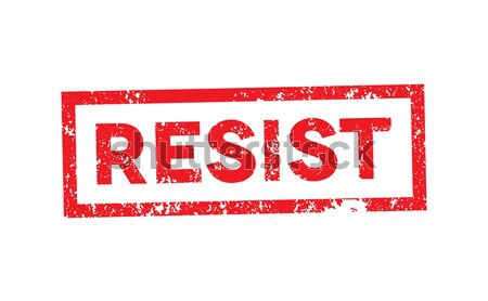 Political Slogan Resist Stamped on White Illustration Stock photo © enterlinedesign
