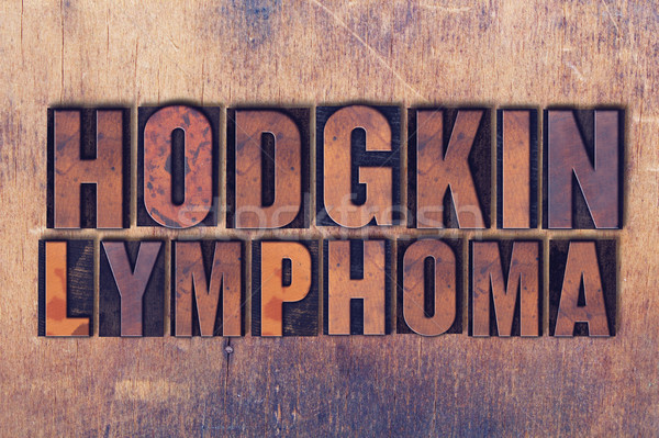Hodgkin Lymphoma Theme Letterpress Word on Wood Background Stock photo © enterlinedesign