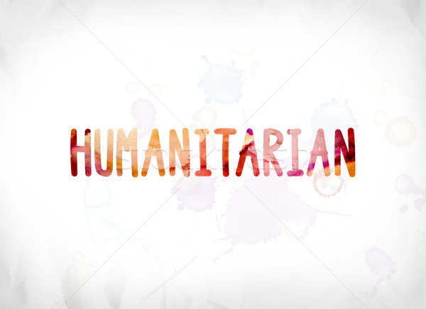 Humanitarian Concept Painted Watercolor Word Art Stock photo © enterlinedesign