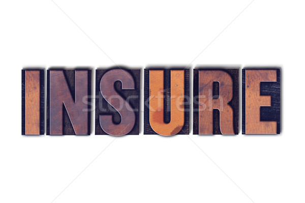 Insure Concept Isolated Letterpress Word Stock photo © enterlinedesign