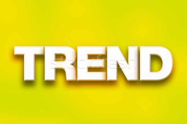 Trend Concept Colorful Word Art Stock photo © enterlinedesign