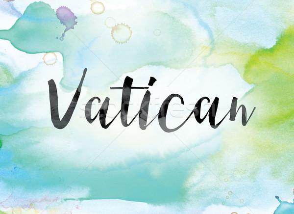 Vatikán színes vízfesték tinta szó művészet Stock fotó © enterlinedesign