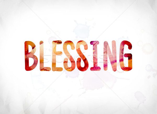 Blessing Concept Painted Watercolor Word Art Stock photo © enterlinedesign