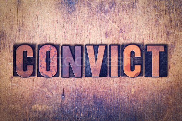 Convict Theme Letterpress Word on Wood Background Stock photo © enterlinedesign