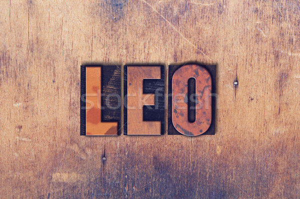 Leo Theme Letterpress Word on Wood Background Stock photo © enterlinedesign