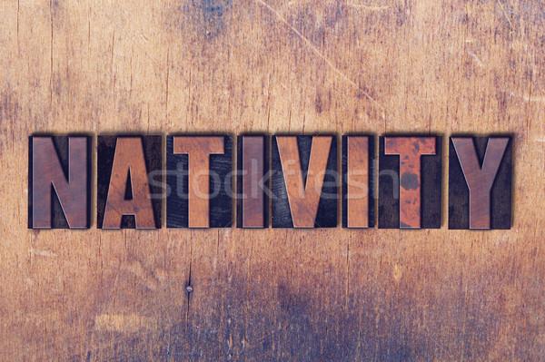 Nativity Theme Letterpress Word on Wood Background Stock photo © enterlinedesign