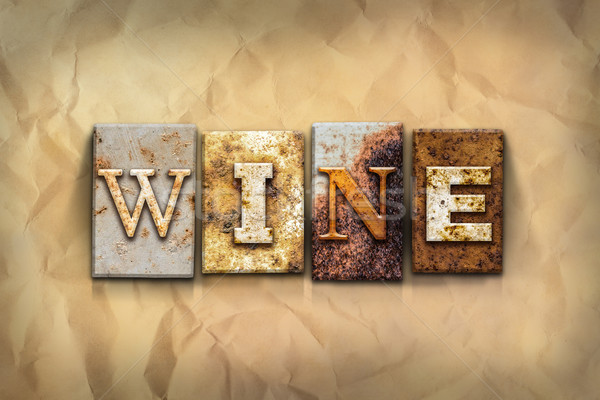 Wine Concept Rusted Metal Type Stock photo © enterlinedesign