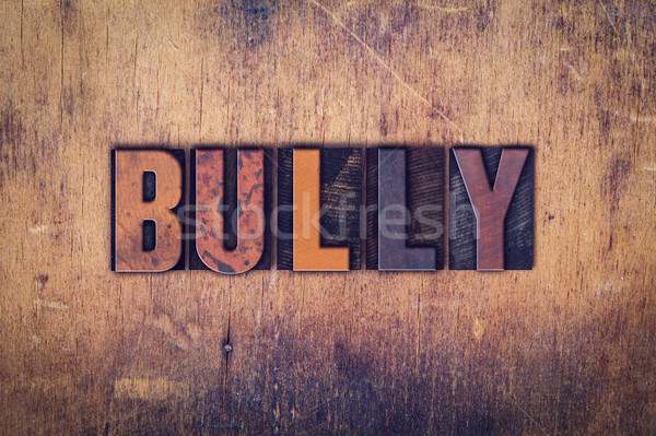 Stock photo: Bully Concept Wooden Letterpress Type