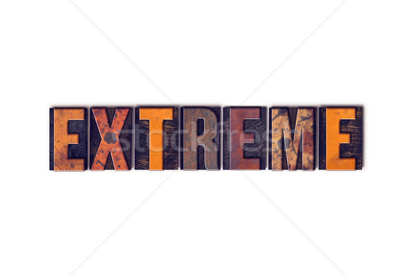 Extreme Concept Isolated Letterpress Type Stock photo © enterlinedesign