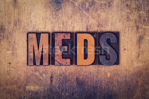 Meds Concept Wooden Letterpress Type Stock photo © enterlinedesign