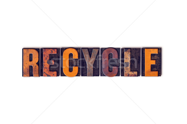 Recycle Concept Isolated Letterpress Type Stock photo © enterlinedesign