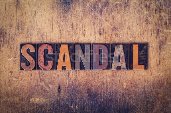 Scandal Concept Wooden Letterpress Type Stock photo © enterlinedesign