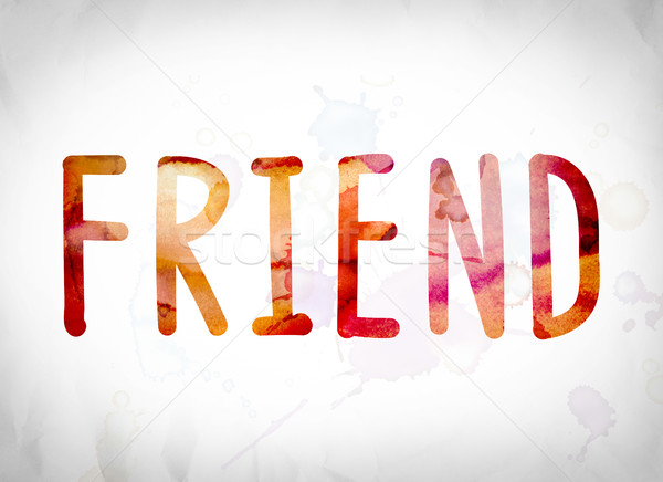 Friend Concept Watercolor Word Art Stock photo © enterlinedesign