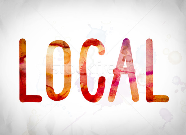 Local Concept Watercolor Word Art Stock photo © enterlinedesign