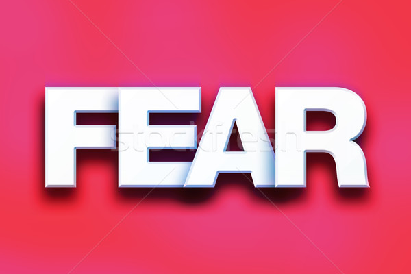 Fear Concept Colorful Word Art Stock photo © enterlinedesign