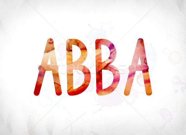 Abba Concept Painted Watercolor Word Art Stock photo © enterlinedesign