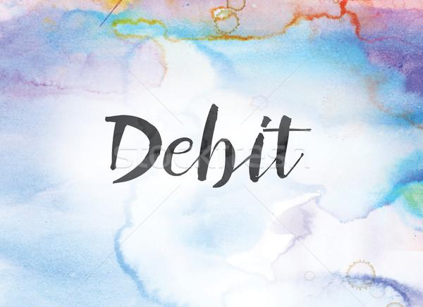 Debit vízfesték tinta festmény szó írott Stock fotó © enterlinedesign