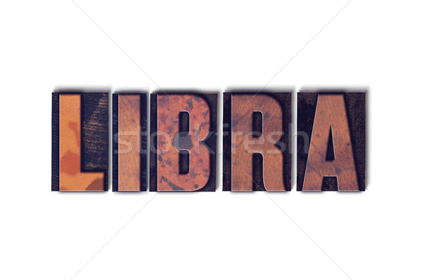 Libra Concept Isolated Letterpress Word Stock photo © enterlinedesign