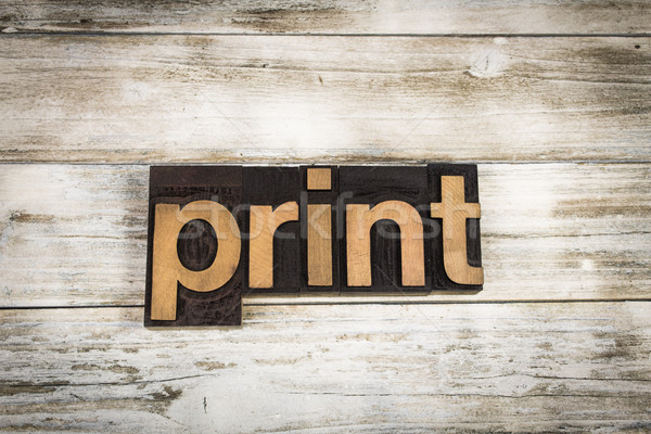 Print Letterpress Word on Wooden Background Stock photo © enterlinedesign