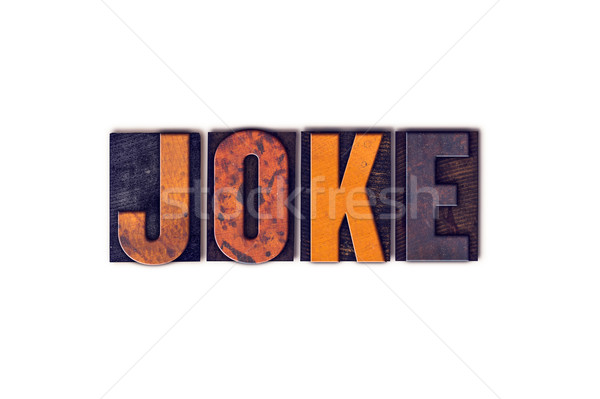 Joke Concept Isolated Letterpress Type Stock photo © enterlinedesign