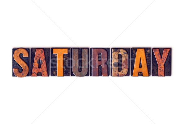 Saturday Concept Isolated Letterpress Type Stock photo © enterlinedesign