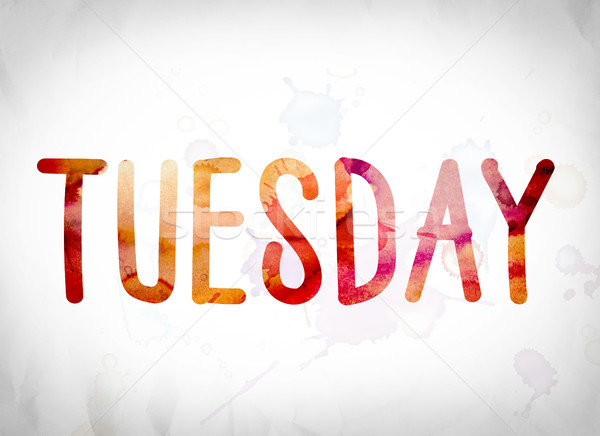 Tuesday Concept Watercolor Word Art Stock photo © enterlinedesign