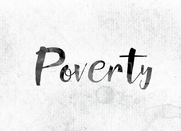 Poverty Concept Painted in Ink Stock photo © enterlinedesign