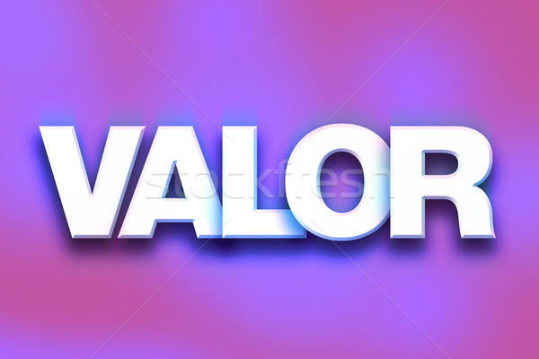 Valor Concept Colorful Word Art Stock photo © enterlinedesign
