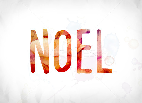 Noel Concept Painted Watercolor Word Art Stock photo © enterlinedesign