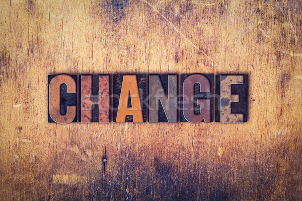 Change Concept Wooden Letterpress Type Stock photo © enterlinedesign