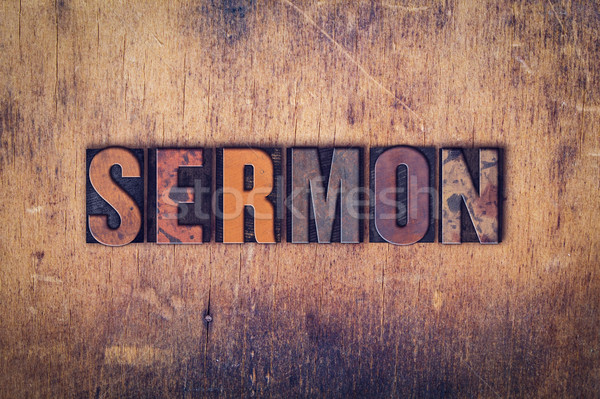 Sermon Concept Wooden Letterpress Type Stock photo © enterlinedesign