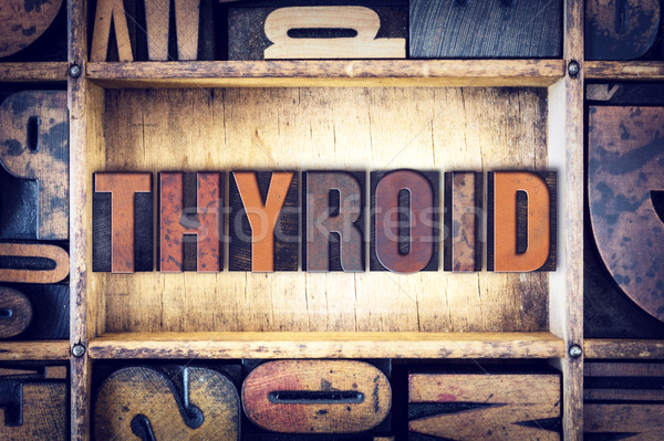 Thyroid Concept Letterpress Type Stock photo © enterlinedesign