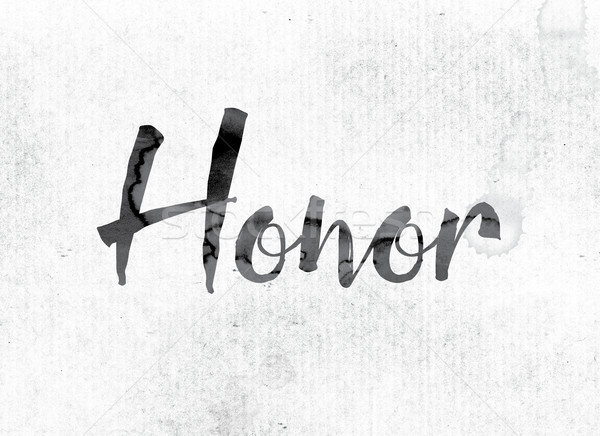 Honor Concept Painted in Ink Stock photo © enterlinedesign