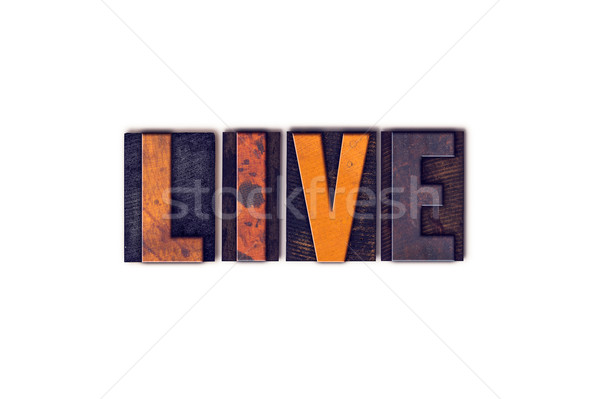 Live Concept Isolated Letterpress Type Stock photo © enterlinedesign