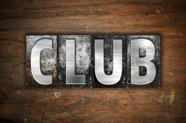 Club Concept Metal Letterpress Type Stock photo © enterlinedesign