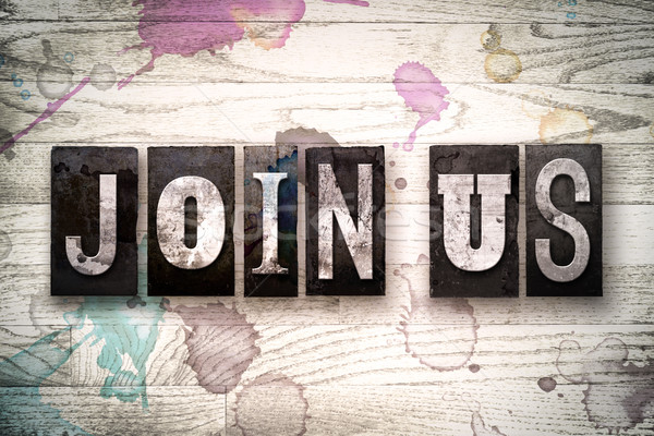 Join Us Concept Metal Letterpress Type Stock photo © enterlinedesign