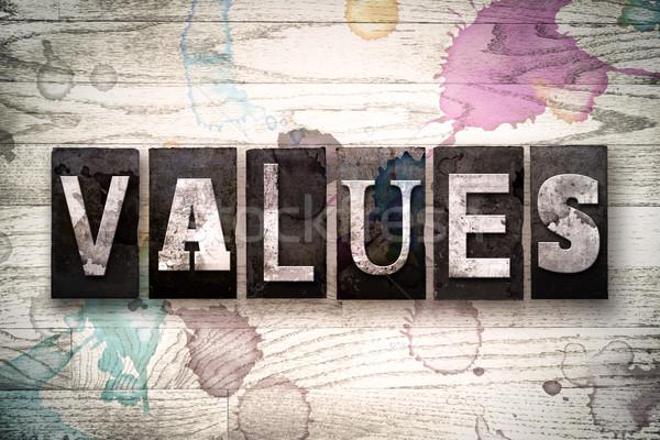 Values Concept Metal Letterpress Type Stock photo © enterlinedesign