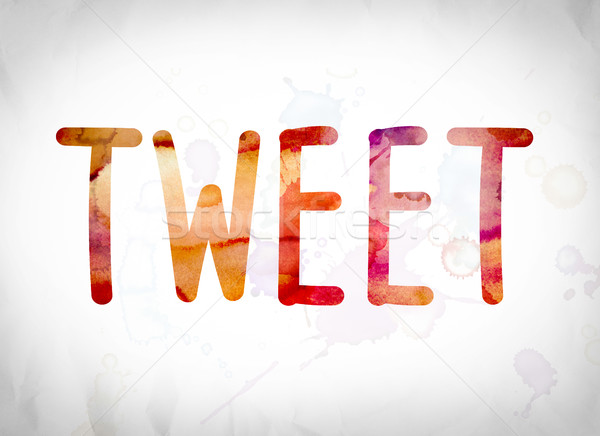 Tweet Concept Watercolor Word Art Stock photo © enterlinedesign