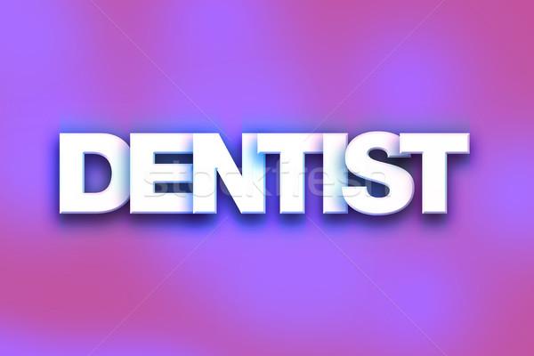 стоматолога красочный слово искусства написанный белый Сток-фото © enterlinedesign