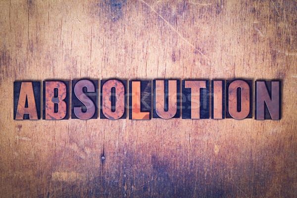 Absolution Theme Letterpress Word on Wood Background Stock photo © enterlinedesign