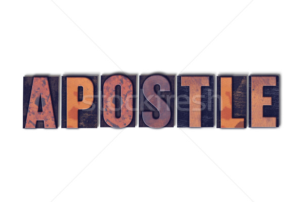 Apostle Concept Isolated Letterpress Word Stock photo © enterlinedesign