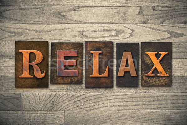 Relax Concept Wooden Letterpress Type Stock photo © enterlinedesign
