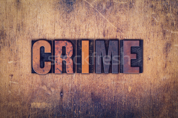 Bűnözés fából készült magasnyomás szó írott Stock fotó © enterlinedesign