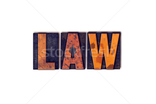 Law Concept Isolated Letterpress Type Stock photo © enterlinedesign