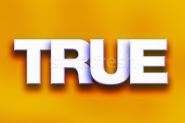 True Concept Colorful Word Art Stock photo © enterlinedesign