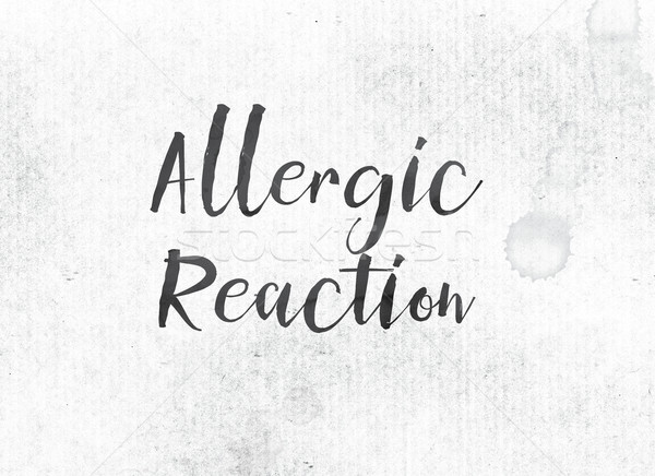 Allergic Reaction Concept Painted Ink Word and Theme Stock photo © enterlinedesign