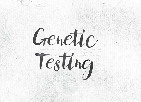 Genetic Testing Concept Painted Ink Word and Theme Stock photo © enterlinedesign