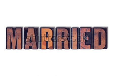 Married Concept Isolated Letterpress Word Stock photo © enterlinedesign