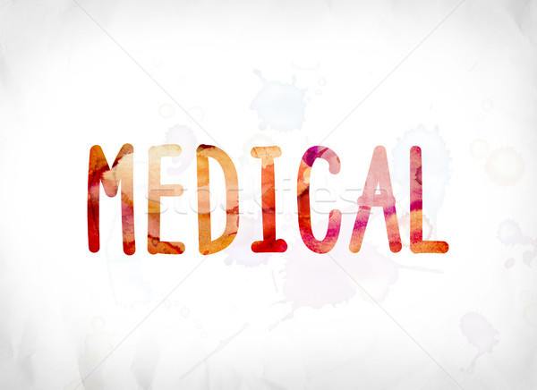 Medical Concept Painted Watercolor Word Art Stock photo © enterlinedesign
